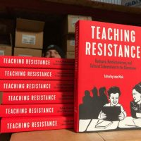 "[EUA] Lançamento: ""Teaching Resistance: Radicals, Revolutionaries, and Cultural Subversives in the Classroom"""