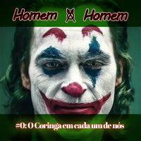 [São Paulo-SP] Podcast | Homem a Homem #0: O Coringa em cada um de nós