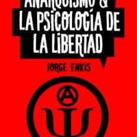 """[Chile] Lançamento: """"Anarquismo y la psicología de la libertad"""", de Jorge Enkis"""