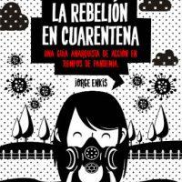 [Chile] A rebelião em quarentena - Um guia anarquista de ação em tempos de pandemia.