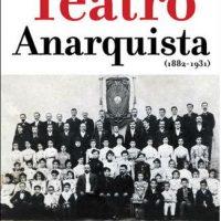 """[Espanha] Lançamento: """"Antología del Teatro Anarquista (1882-1931)"""", de Juan Pablo Calero"""