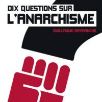 """[França] Lançamento: """"Dez questões sobre o anarquismo"""", de Guillaume Davranche"""