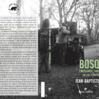 """[Espanha] Lançamento: """"Ser bosques. Emboscarse, habitar y resistir en los territorios de lucha"""", de Jean-Baptiste Vidalou"""