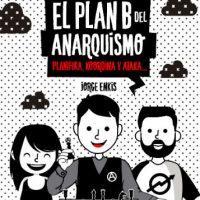 [Chile] O plano B do Anarquismo - Planifika, Koordena e Ataka