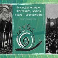 """[Espanha] Crowdfunding: """"Ecologismo Integral; identidades, justicia social y decrecimiento"""""""