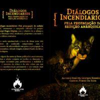 """""""Diálogos Incendiários: Pela Propagação da Sedição Anárquica"""""""