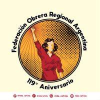 O Conselho Federal da Federação Obreira Regional Argentina em um novo Aniversário da F.O.R.A