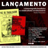 """Lançamento: """"A historiografia brasileira e o sindicalismo revolucionário"""""""