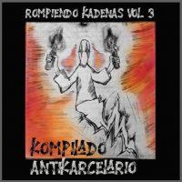 """[Chile] Coletânea Anticarcerária - """"Rompendo Correntes - Vol. 3"""""""