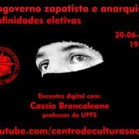 """Encontro digital: """"Autogoverno Zapatista e anarquismo: afinidades eletivas"""""""