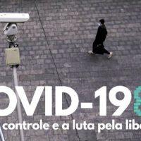 Vídeo | COVID-1984 - Poder, controle e a luta pela liberdade
