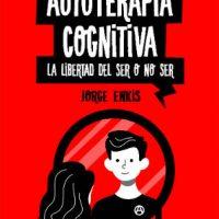 """[Chile] Lançamento: """"Autoterapia cognitiva - A liberdade do ser ou não ser"""", de Jorge Enkis"""