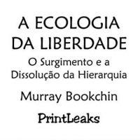 """[Caxambu-MG] Vaquinha virtual para lançar o livro """"A Ecologia da Liberdade"""", de Murray Bookchin"""