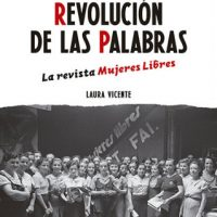 """[Espanha] Lançamento: """"La revolución de las palabras. La revista mujeres libres"""", de Laura Vicente"""