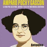 """[Espanha] Lançamento: """"Amparo Poch y Gascón. La vida por los otros. Guerra y exilio de una médica libertaria"""", de Antonina Rodrigo"""