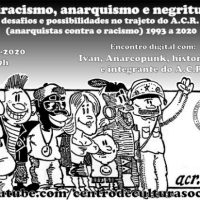 "Encontro digital | ""Antirracismo, anarquismo e negritude... desafios e possibilidade no trajeto do ACR (Anarquistas Contra o Racismo) 1993 a 2020"""