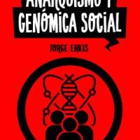 """[Chile] Lançamento: """"Anarquismo e genoma social"""", de Jorge Enkis"""