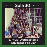 Podcast | Sala 30 #5: Autogestão e educação popular