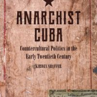 [EUA] Cuba Anarquista | Uma cultura de resistência contra o capitalismo e o estado