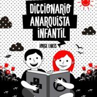 """[Chile] Lançamento: """"Dicionário Anarquista Infantil – Tomo I"""", de Jorge Enkis"""