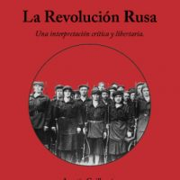"""[Espanha] Lançamento: """"La Revolución Russa. Una interpretación crítica y libertaria"""", de Agustín Guillamón"""