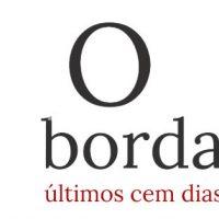 """Últimos cem dias do """"Jornal de Borda"""""""