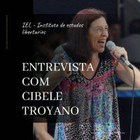 """Instituto de Estudos Libertários entrevista Cibele Troyano: """"Anarquista de todo coração"""""""