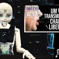 Vídeo | Falha de Sistema #2: Um Vírus Transmissível Chamado Liberdade