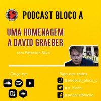 Podcast | Episódio 23: Uma homenagem a David Graeber com Peterson Silva