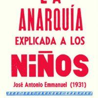 """[Espanha] Lançamento: """"La anarquía explicada a los niños"""", de José Antonio Emmanuel"""