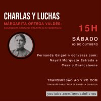 """Live"" | Charlas y Luchas Episódio 04: Anarquista sagaz na palavra e na guerrilha"