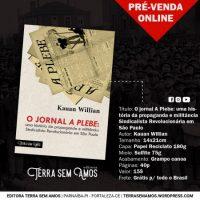"""Lançamento: """"O jornal A Plebe: uma história da propaganda e militância Sindicalista Revolucionária em São Paulo"""", de Kauan Willian"""