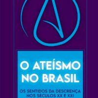 Livro 'Ateísmo no Brasil' recupera um país que poucos brasileiros conhecem