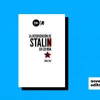 """[Espanha] Novidade editorial: """"La intervención de Stalin en España"""", de Abel paz"""