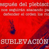 [Chile] Depois do plebiscito continuarão nos atacando para defender a ordem dos ricos: Sublevação!!!