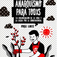 """[Chile] Lançamento: """"Anarquismo para todxs"""", de Jorge Enkis"""