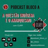 Podcast | Episódio 26: A questão indígena e o anarquismo com Cuapi