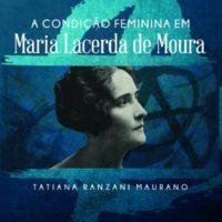 """Lançamento: """"A Condição Feminina em Maria Lacerda de Moura"""", de Tatiana Ranzani Maurano"""