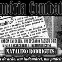 Memória Combativa | Natalino Rodrigues: Anarquista de ação, um indomável, um padeiro agitador.