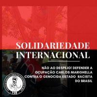 Solidariedade internacional: Não ao despejo! Defender a Ocupação Carlos Marighella contra o genocida estado racista brasileiro