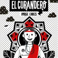 "[Chile] Lançamento: ""El curandero"", de Jorge Enkis"