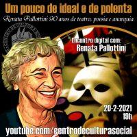 """Encontro digital   """"Um pouco de ideal e de polenta: Renata Pallotini 90 anos de poesia e anarquia"""""""
