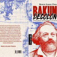 """Lançamento: """"Bakunin decolonial: emancipação epistemológica ou teoria heterodoxa"""", de Martin Albert Persch"""