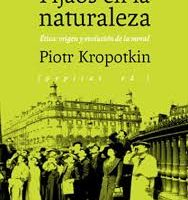 """[Espanha] Lançamento: """"Fijaos en la Naturaleza. Ética: Origen y evolución de la moral"""", de Piotr Alekséyevich Kropotkin"""