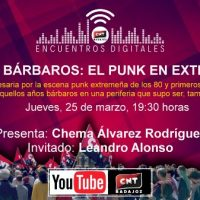 """[Espanha] Quinta-feira, 25 de março. Reuniões digitais. """"Os anos bárbaros: Punk na Extremadura"""""""