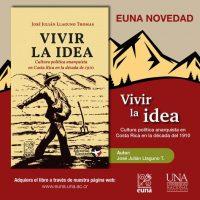 """Lançamento: """"Vivir la idea: cultura política anarquista en Costa Rica en la década de 1910"""", de José Julián Llaguno Thomas"""