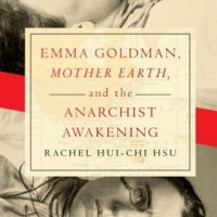 """[Reino Unido] Crítica: """"Emma Goldman, 'Mother Earth' and the Anarchist Awakening"""""""