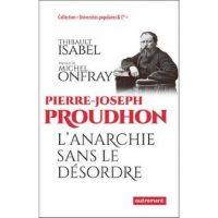 [França] Pierre-Joseph Proudhon: anarquia sem desordem