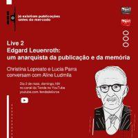 Live | Edgard Leuenroth: um anarquista da publicação e da memória