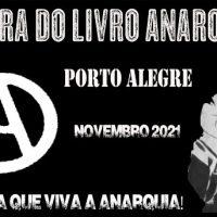 X Feira do Livro Anarquista de Porto Alegre (RS). Novembro 2021